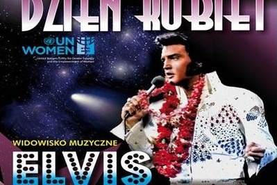 Elvis powraca na Dzień Kobiet! ZAKOŃCZONY